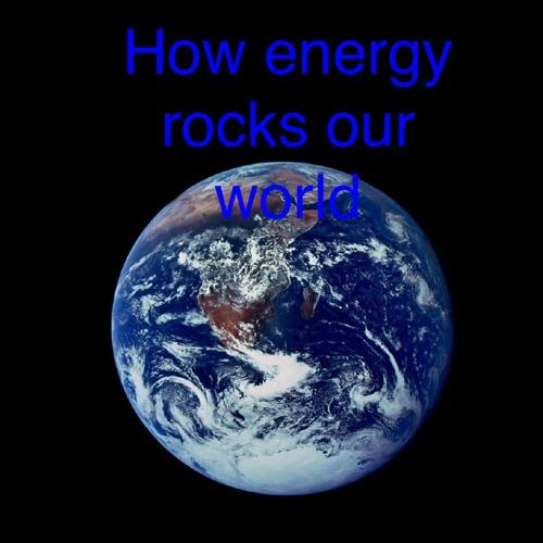 Boles how energy rocks our WORLD