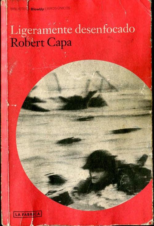 Ligeramente desenfocado - Robert Capa