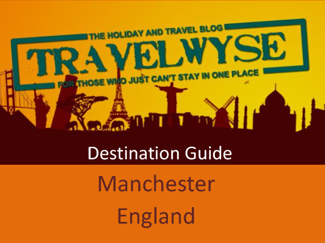 Destination Guide Manchester