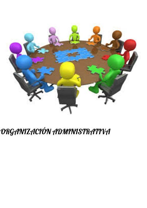 ORGANIZACION ADMINISTRATIVA Y SUPERVICION EDUCATIVA