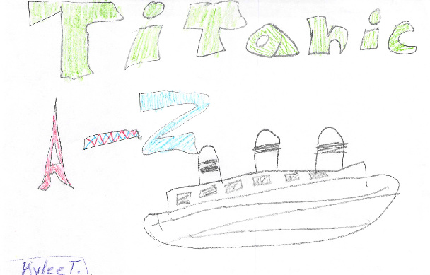 Titanic A-Z by Kylee T.