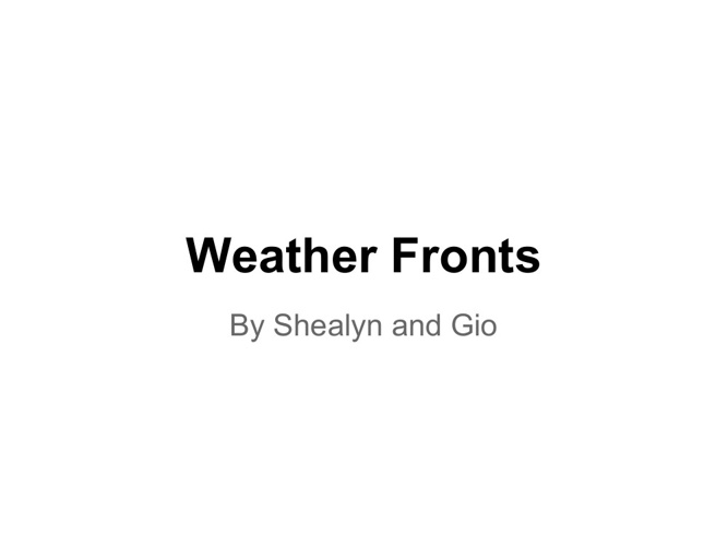 WEATHER FRONTS SHEAYLN/GIO