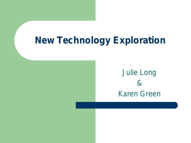 New Technology Exploration Julie