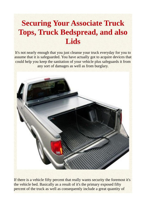Securing Your Associate Truck Tops, Truck Bedspread, and also Li