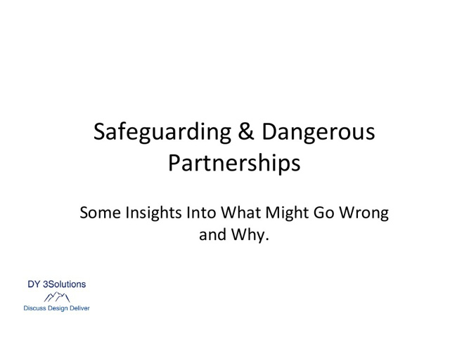 Safeguarding and Dangerous Partnerships