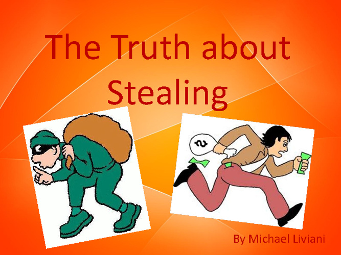 The Truth About Stealing