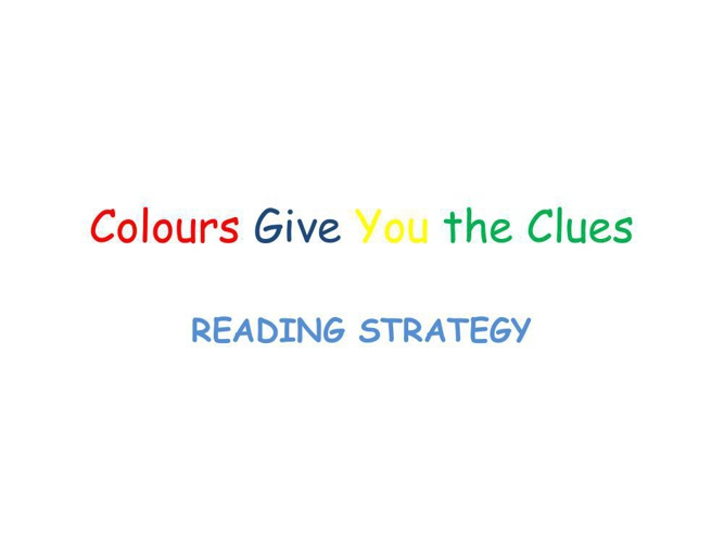 Colours Give You the Clues