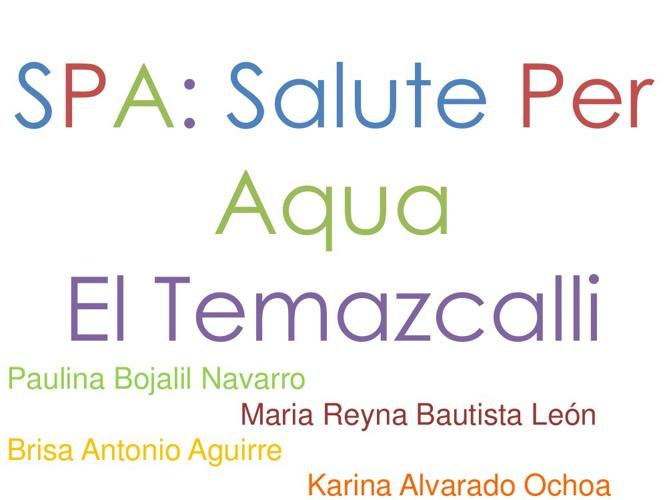 SPA: Salute Per Aqua - El Temzcalli