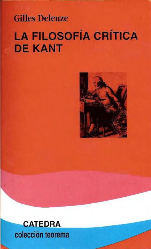 DELEUZE, Gilles (1963) - La filosofía crítica de Kant (Cátedr