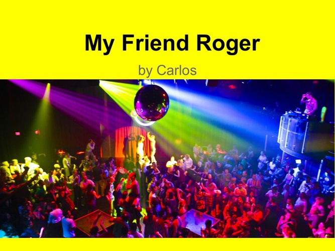 My Friend Roger