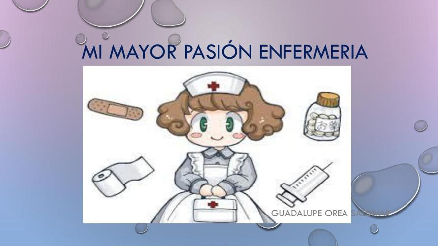 MI MAYOR PASIÓN ENFERMERIA POWERPOINT