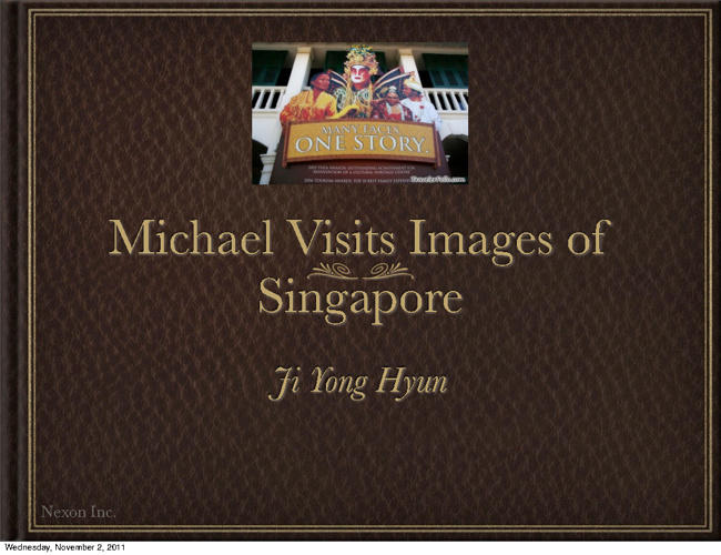 Michael visits Images of Singapore