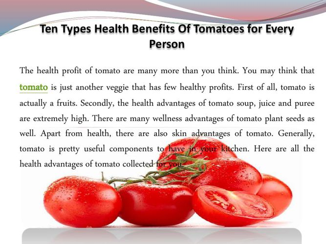 Ten Types Health Benefits Of Tomatoes for Every Person
