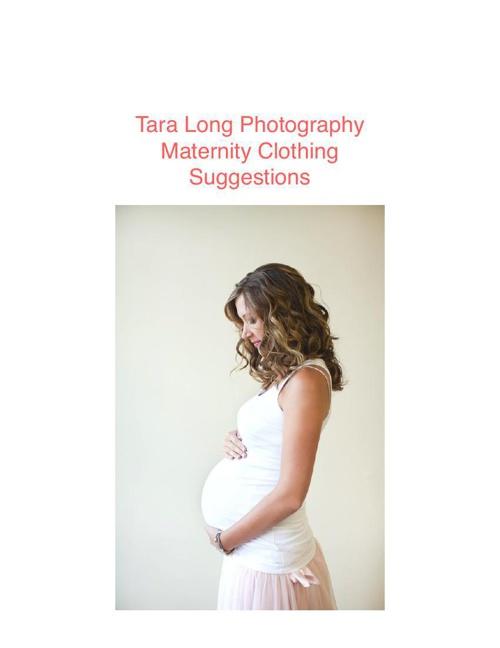 Tara Long Photography's Maternity Clothing Ideas