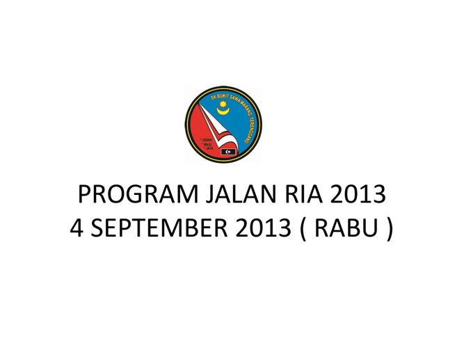 PROGRAM JALAN RIA 2013