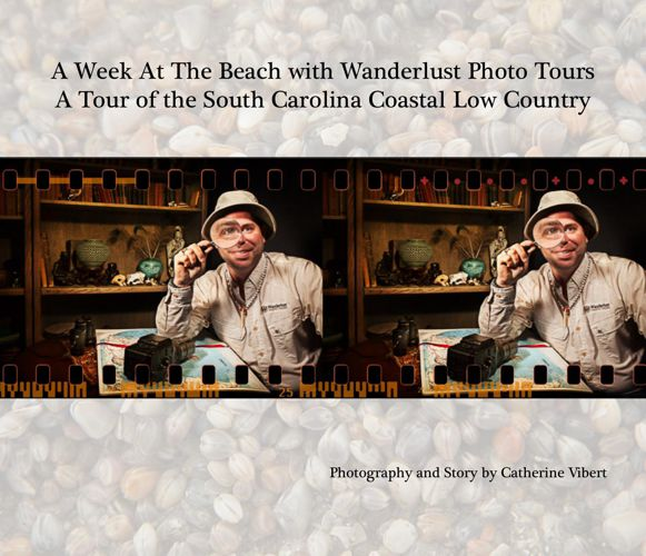 Wanderlust Low Country Photo Tour