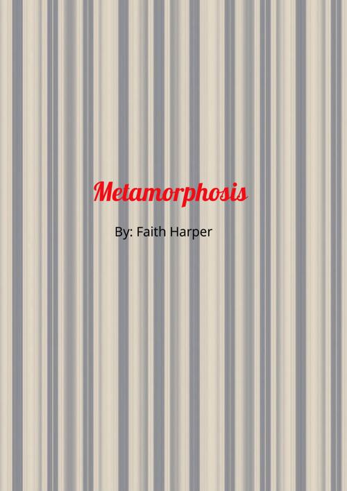 Metamorphsis