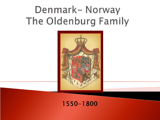 Denmark: The Oldenburgs