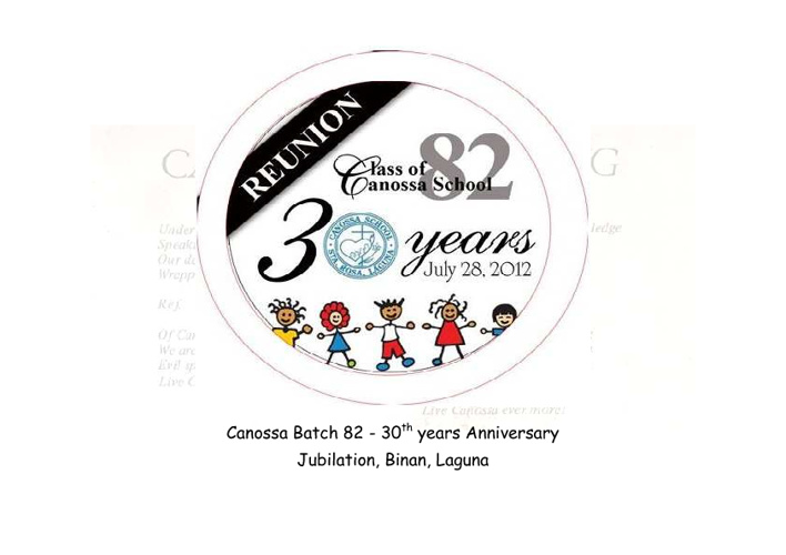 Canossa Batch 82 - 30th Year Reunion - July 28, 2012
