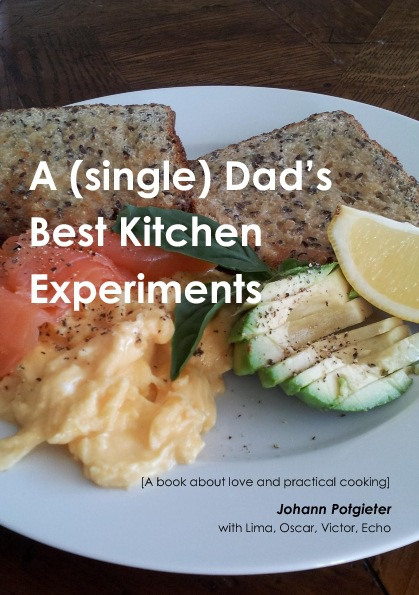 A (single) Dad's Best Kitchen Experiments