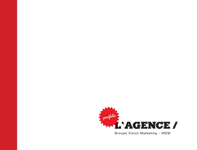 L'AGENCE / Groupe Vision Marketing - IDEM