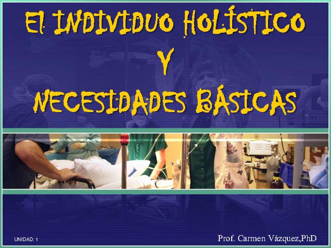 EL INDIVIDUO HOLÍSTICO Y SUS NECESIDADES BÁSICAS