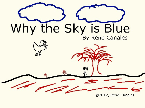 Why the Sky is Blue by Rene Canales