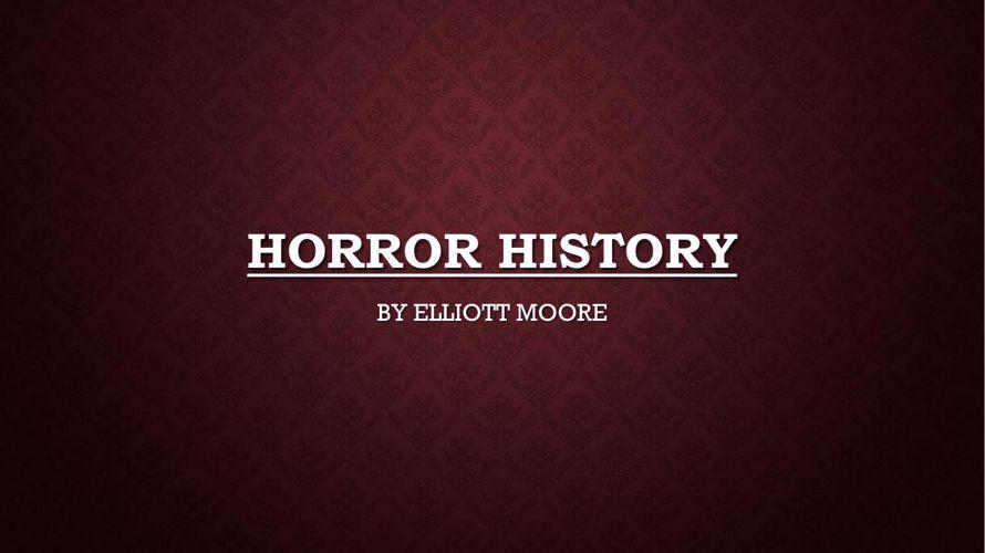 HORROR HISTORY 2