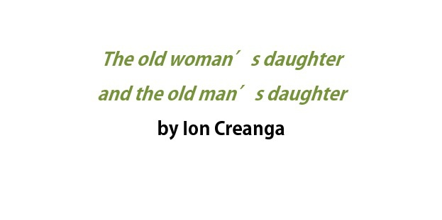 The old woman's daughter and the old man's daughter