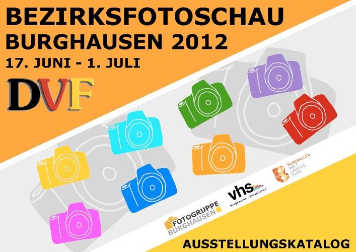 Ausstellungskatalog Bezirksfotoschau 2012 des DVF in Burghausen