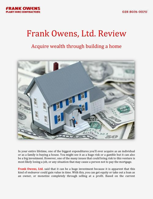 Frank Owens, Ltd: Acquire wealth through building a home