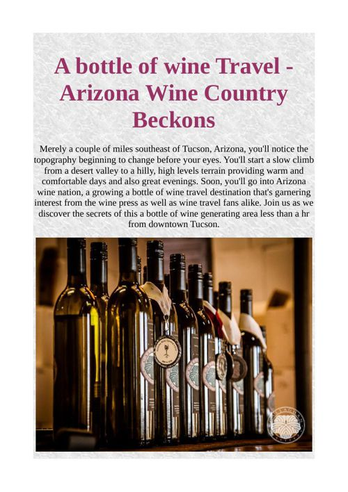 A bottle of wine Travel - Arizona Wine Country Beckons