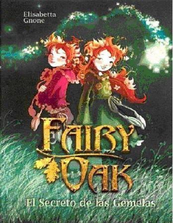 (Fairy Oak 01) Fairy Oak 1 - El Secreto  - Elisabetta Gnone