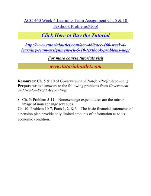 ACC 460 Week 4 Learning Team Assignment Ch. 5 & 10 Textbook Prob