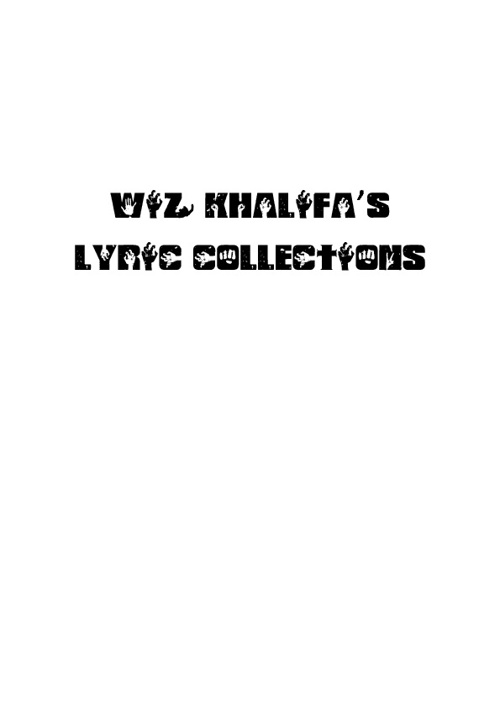 Wiz Khalifa's lyrics collection