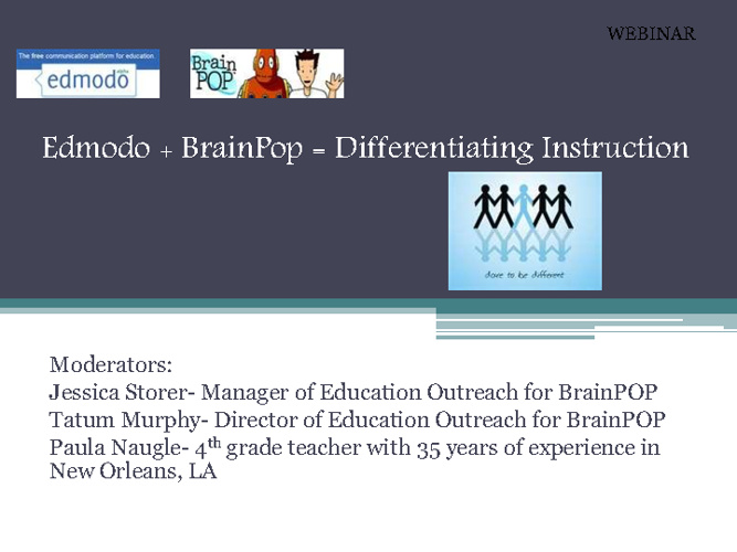 Edmodo+BrainPOP= Differentiating Instruction Webinar