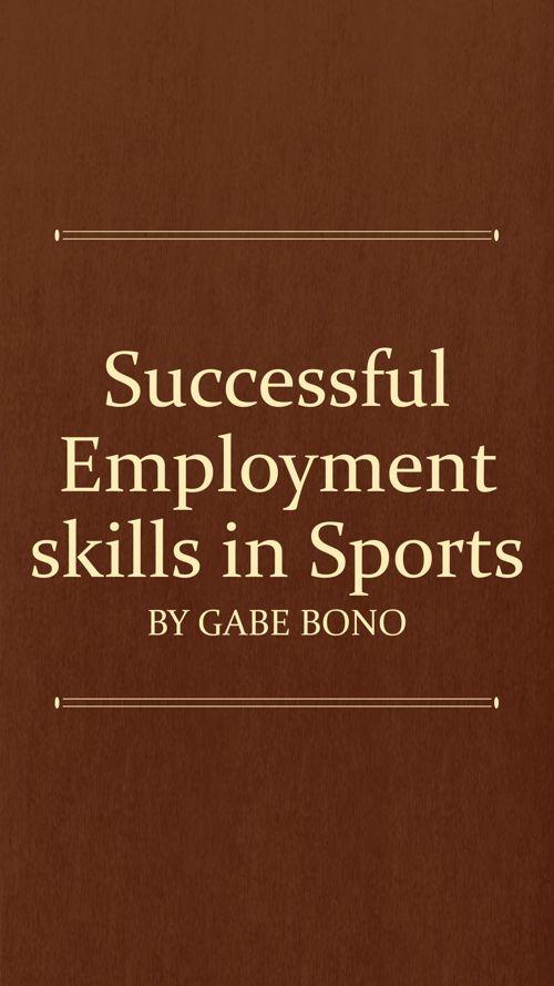 Succesful wokplace skills in sports- Gabe bono