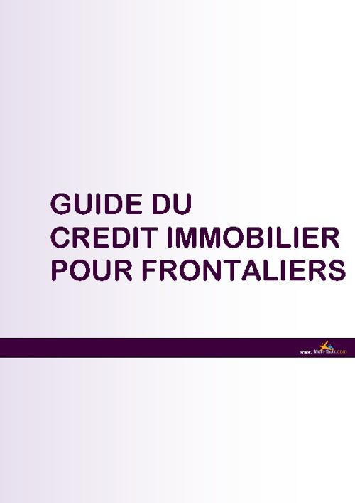 Guide du crédit immobilier pour les frontaliers