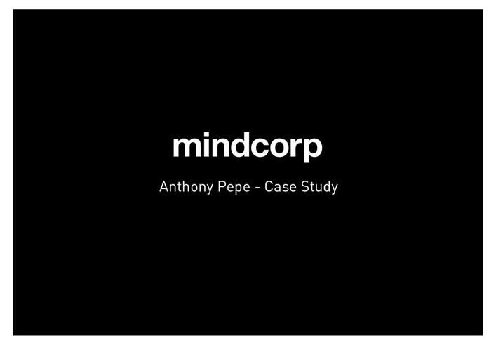 Mindcorp Anthony Pepe - Case Study