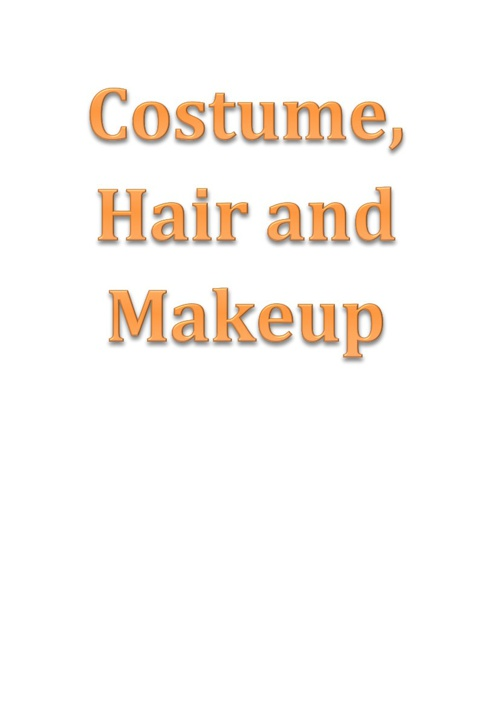 Costume, Hair and Makeup