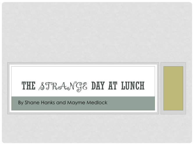 _1386698056_The Strange Day at Lunch