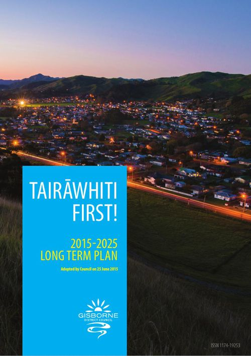 Tairāwhiti First! - 2015-2025 Long Term Plan