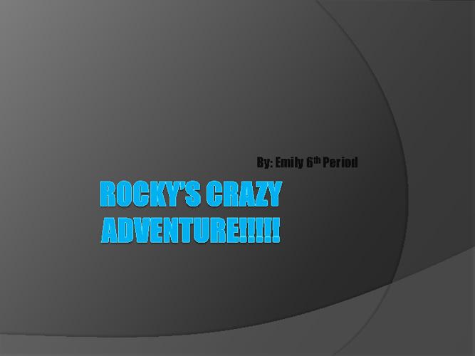 Rocky's Crazy Adventure