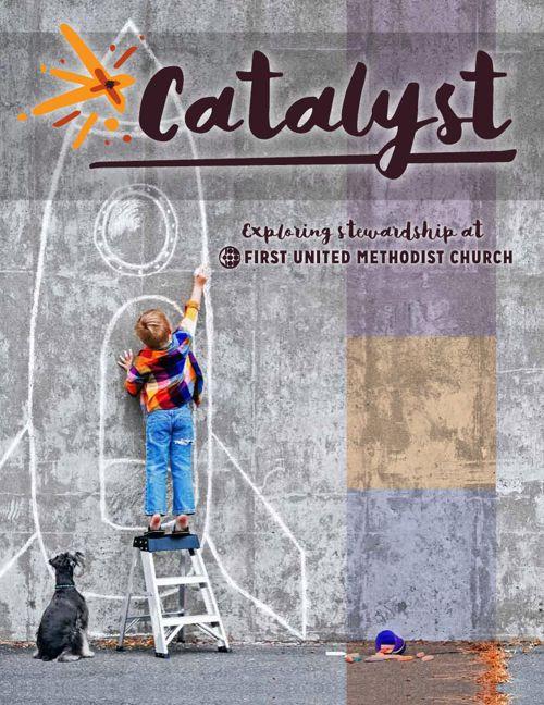 Catalyst :: Exploring Stewardship at First United Methodist Chur