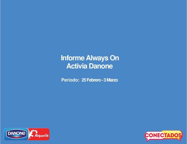 Informe Always On Activia 25 Febrero - 3 Marzo