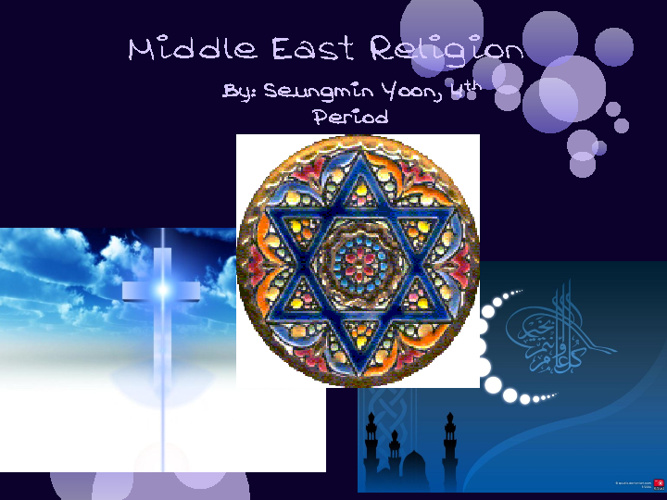 Middle East Religions Compare/Contrast- Seungmin Yoon, Prd. 4