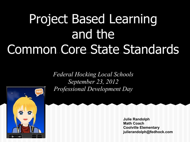 Project Based Learning and the Common Core