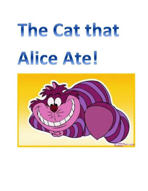 The Cat that Alice Ate