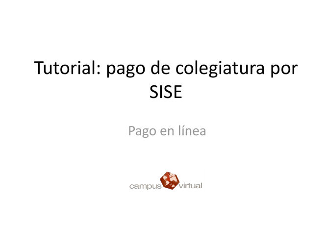 Tutorial pago SISE
