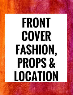 Front Cover Fashion, Props & Location